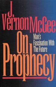 On Prophecy: Man's Fascination with the Future  -     By: J. Vernon McGee