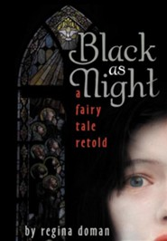 Black as Night: A Fairy Tale Retold  -     By: Regina Doman