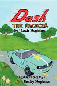 Dash the Racecar: In The Race of a Lifetime  -     By: Leah Hopkins     Illustrated By: Emily Hopkins
