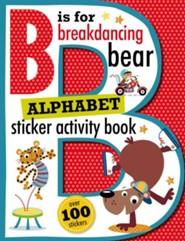 B is for Breakdancing Bear Alphabet Sticker Activity Book