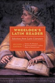 Wheelock's Latin Reader, 2e: Selections from Latin Literature, Edition 0002