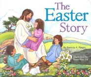 The Easter Story  -     By: Patricia A. Pingry     Illustrated By: A. Ann Utt