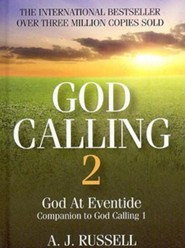 God Calling 2: A Companion Volume to God Calling, by Two Listeners