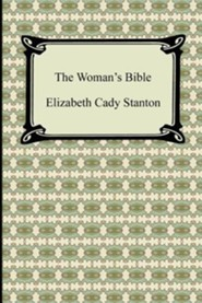 The Woman's Bible  -     By: Elizabeth Cady Stanton