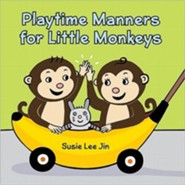 Playtime Manners for Little Monkeys  -     By: Susie Jin