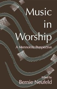 Music in Worship: A Mennonite Perspective