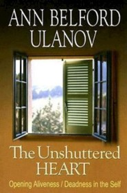 The Unshuttered Heart: Opening Aliveness / Deadness in the Self  -     