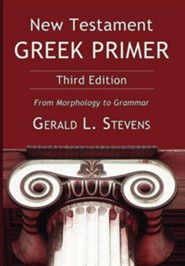 New Testament Greek Primer, 3rd Edition   -              By: Gerald Stevens
