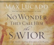 No Wonder They Call Him the Savior Unabridged Audio CD  -     By: Max Lucado