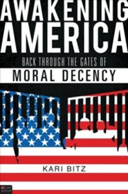 Awakening America: Back Through the Gates of Moral Decency