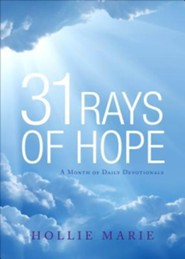 31 Rays of Hope: A Month of Daily Devotionals  -     By: Hollie Marie