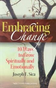 The Embracing Change: 10 Ways to Grow Spiritually and Emotionally