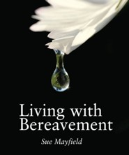 Living with Bereavement  -     By: Sue Mayfield