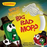 Who's Afraid of the Big Bad Mop?: A Story About Handling Fear - Includes a Bonus Silly Songs Music CD