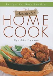 The Accidental Home Cook: Recipes for Busy Families