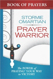 Prayer Warrior Book of Prayers: The Power of Praying   Your Way to Victory