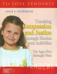 Teaching Compassion and Justice Through Stories and Activities for Ages Five Through Nine