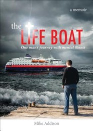 The Life Boat: One Man's Journey with Mental Illness