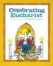 Celebrating Eucharist: A Mass Book for Children