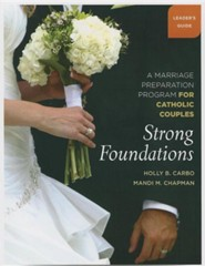 Strong Foundations (Leader's Book): A Marriage Preparation Program for Catholic Couples