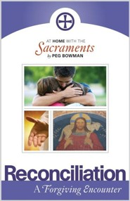 At Home with the Sacraments: Reconciliation  -     By: Peg Bowman
