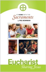 At Home with the Sacraments: First Communion  -     By: Peg Bowman
