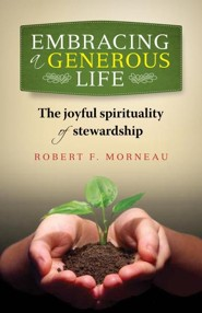 Embracing a Generous Life: The Joyful Spirituality of Stewardship
