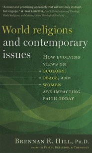 World Religions and Contemporary Issues: How Evolving Views on Ecology, Peace, and Women Are Impacting Faith Today