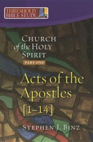 The Church of the Holy Spirit: Part One: Acts of the Apostles 1-14