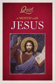 Quiet Moments: A Month with Jesus