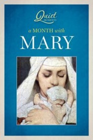 Quiet Moments: A Month with Mary  -