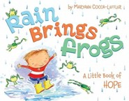 Rain Brings Frogs: A Little Book of Hope  -     By: Maryann Cocca-Leffler     Illustrated By: Maryann Cocca-Leffler