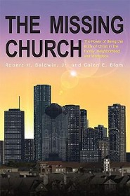 The Missing Church: The Power of Being the Body of Christ in the Family, Neighborhood and Workplace