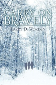 Carry on Bravely - large print edition