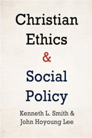 Christian Ethics and Social Policy