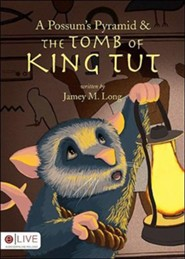 A Possum's Pyramid & the Tomb of King Tut  -     By: Jamey M. Long