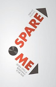 Spare Me: Seven Steps to Redeeming Your Time
