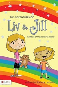 The Adventures of Liv & Jill: Children of the Rainbow Builder