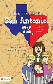 Destination San Antonio, TX: A Guide for the Journey