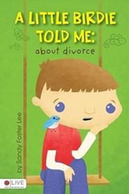 A Little Birdie Told Me: About Divorce