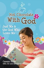 #3: Just Me & the God Who Loves Me  -     By: Jill Kelly, Camryn Kelly, Erin Kelly