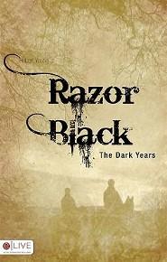 Razor Black: The Dark Years