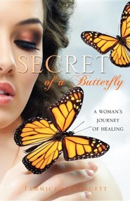 Secret of a Butterfly  -     By: Tammicko Claggett