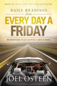 Daily Readings from Every Day a Friday: How to Be Happier 7 Days a Week  -     By: Joel Osteen