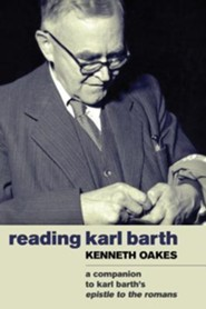 Reading Karl Barth: A Companion to the Epistle to the Romans