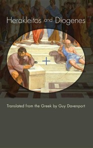 Herakleitos and Diogenes: Translated from the Greek by Guy Davenport