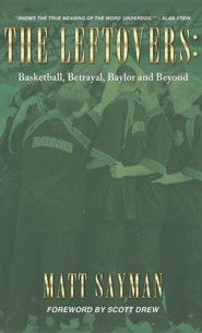 The Leftovers: Basketball, Betrayal, Baylor and Beyond