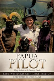 Papua Pilot  -     By: Paul Westlund, Dane Skelton