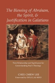 The Blessing of Abraham, the Spirit, and Justification in Galatians: Their Relationship and Significance for Understanding Paul's Theology