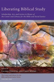 Liberating Biblical Study: Scholarship, Art, and Action in Honor of the Center and Library for the Bible and Social Justice  -     Edited By: Laurel Dykstra, Ched Myers     By: Laurel Dykstra(ED.) & Ched Myers(ED.)